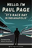 Hello, I'm Paul Page: It's Race Day in Indianapolis