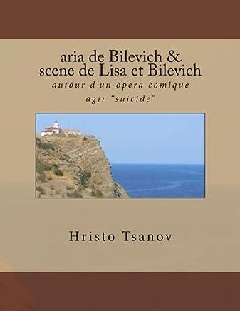 Aria de Bilevich & Scene de Lisa I Bilevich: Autour d'Un Opera Comique Agir Suicide