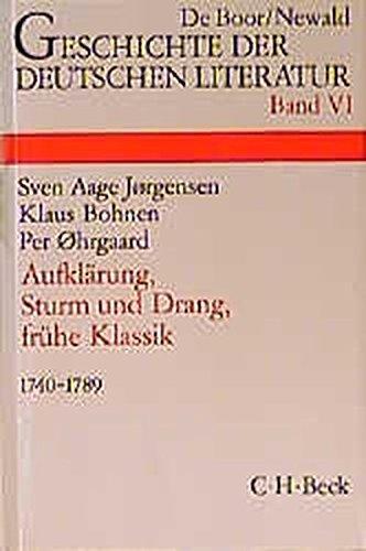 Geschichte der deutschen Literatur von den Anfängen bis zur Gegenwart, Bd.6, Aufklärung, Sturm und Drang, frühe Klassik (1740-1789)