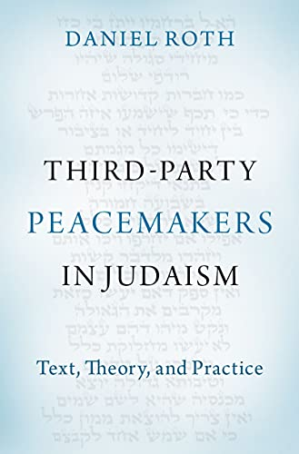 Third-Party Peacemakers in Judaism: Text, Theory, and Practice (English Edition)