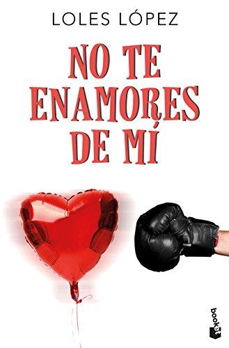 No te enamores de mí (Bestseller)