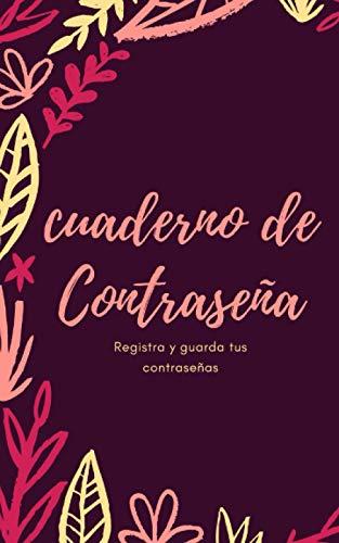 Cuaderno De Contraseña : Registra Y Guarda Tus Contraseñas: Libro de Registro De Contraseña De Internet, Formato práctico 12,27 x 20,32 cm, 90 paginas