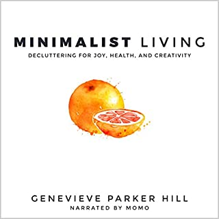 Minimalist Living: Decluttering for Joy, Health, and Creativity cover art