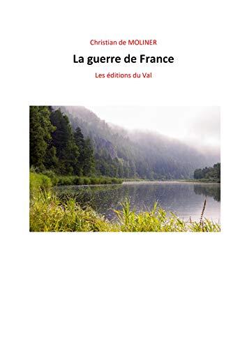 Couverture du livre La Guerre de France: Les éditions du Val