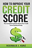 How to Improve Your Credit Score: The Complete Guide for Boost Your Credit Score Quickly & Easily.