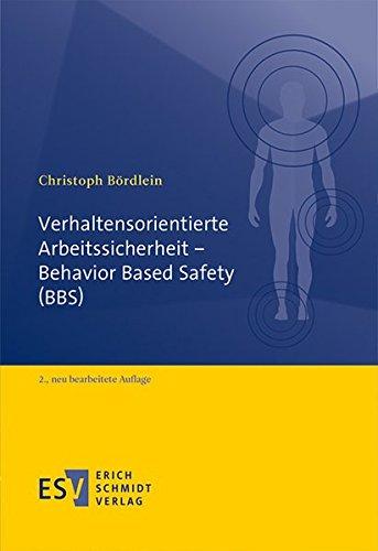 Verhaltensorientierte Arbeitssicherheit - Behavior Based Safety (BBS)