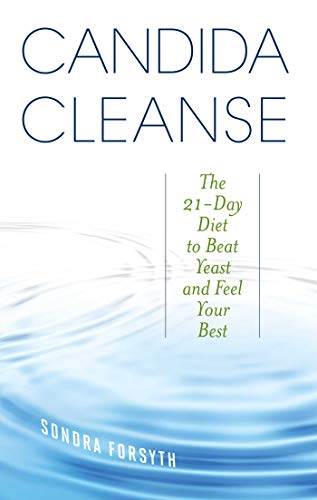 Candida Cleanse: The 21-Day Diet to Beat Yeast and Feel Your Best