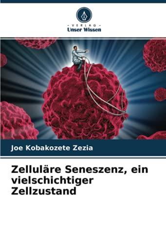Zelluläre Seneszenz, ein vielschichtiger Zellzustand