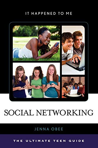 Social Networking: The Ultimate Teen Guide (It Happened to Me, Band 32)