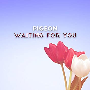 Waiting for You