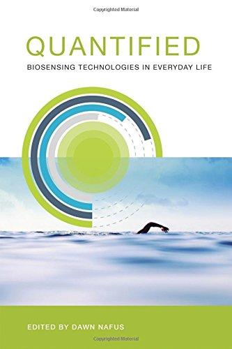 Quantified: Biosensing Technologies in Everyday Life (Mit Press)