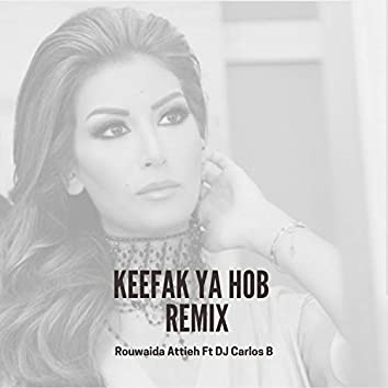 Keefak Ya Hob (Remix)