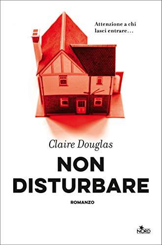 Non disturbare, Claire Douglas, Editrice Nord