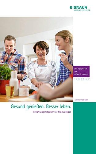 Ernährungsratgeber für Stomaträger: mit Rezeptideen von Alfons Schuhbeck