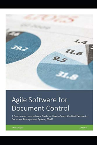 Compare Textbook Prices for Agile Software for Document Control: A Concise Guide for Document Control Specialist on How to Select the Best Electronic Document Management System, EDMS  ISBN 9798685709110 by Omojoye, Folarin