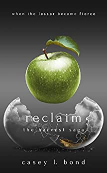 Reclaim (The Harvest Saga Book 3) by [Casey L. Bond, Indie Books Gone Wild]