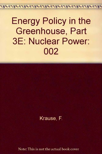 Energy Policy in the Greenhouse, Part 3E: Nuclear Power