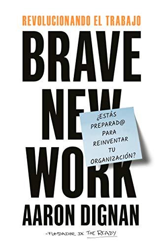 Revolucionando el trabajo: Brave New Work (Spanish Edition)