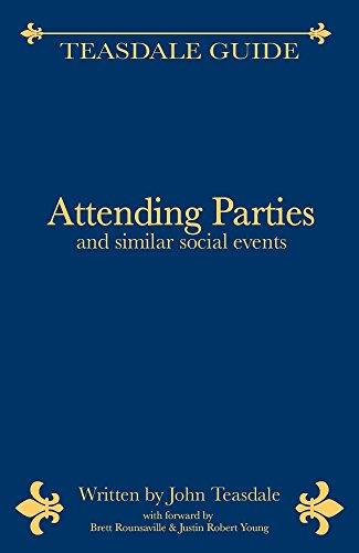 Download Teasdale Guide: Attending Parties and similar social events (English Edition) B00SWJ9EO4
