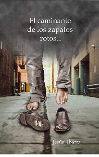 El caminante de los zapatos rotos...