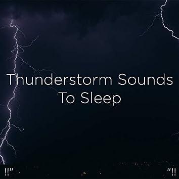 "!!"" Thunderstorm Sounds To Sleep ""!!"