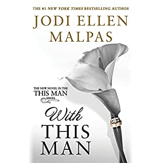With This Man                   By:                                                                                                                                 Jodi Ellen Malpas                               Narrated by:                                                                                                                                 Edita Brychta,                                                                                        Jack George                      Length: 16 hrs and 15 mins     448 ratings     Overall 4.8