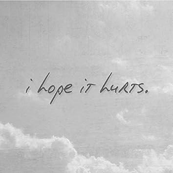 I Hope It Hurts