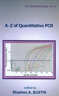A-Z of Quantitative PCR (IUL Biotechnology, No. 5)