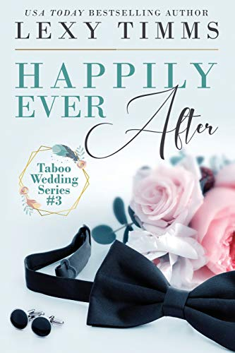 Happily Ever After: Taboo Billionaire Romance (Taboo Wedding Series, Band 3)