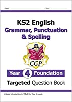 KS2 English Targeted Question Book: Grammar, Punctuation & Spelling - Year 4 Foundation