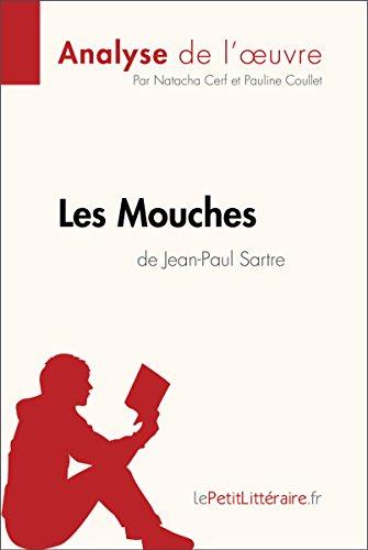 Les Mouches de Jean-Paul Sartre (Analyse de l'oeuvre): Comprendre la littérature avec lePetitLittéraire.fr (Fiche de lecture) (French Edition)