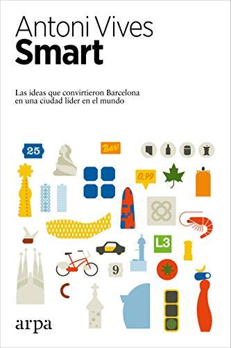 Smart: Las ideas que convirtieron a Barcelona en una ciudad líder en el mundo