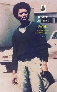Kanaky : Sur les traces d'Alphonse Dianou par Joseph Andras