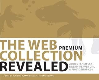 The Web Collection Revealed Premium Edition, Hardcover: Adobe Dreamweaver CS4, Adobe Flash CS4, and Adobe Photoshop CS4 (Revealed Series Vision)