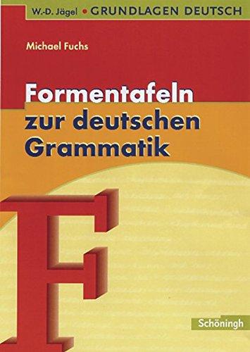W.-D. Jägel Grundlagen Deutsch: Formentafeln zur deutschen Grammatik: Eine kompakte Übersicht zur Laut-, Wort- und Satzlehre