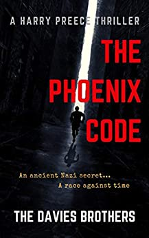 The Phoenix Code (A Harry Preece Thriller Book 1) by [The Davies Brothers]