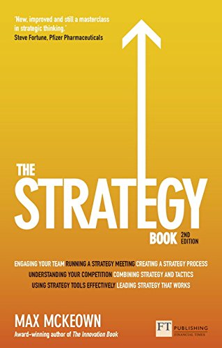 The Strategy Book: How to think and act strategically to deliver outstanding results (2nd Edition)
