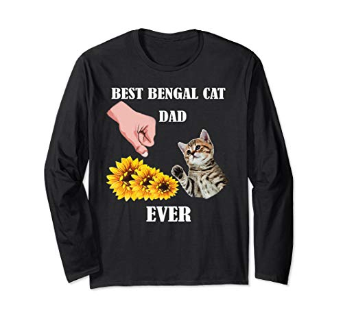Best Bengal Cat Dad Ever Gift Best Friends For Life Lovers Long Sleeve T-Shirt