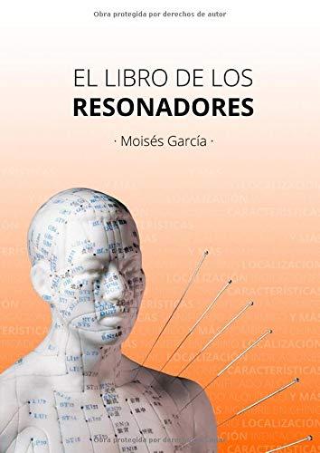 EL LIBRO DE LOS RESONADORES: INDICACIONES CARACTERÍSTICAS SIGNIFICADO ALKÍMICO ETC...