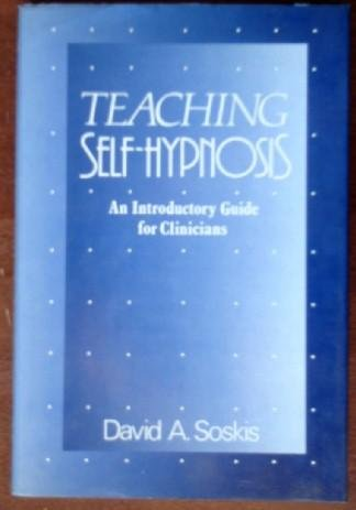 Teaching Self-Hypnosis: Introductory Guide for Clinicians (A Norton Professional Book)