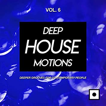 Deep House Motions, Vol. 6 (Deeper Grooves For Contemporary People)