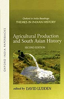 Agricultural Production and South Asian History