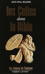 CELTES DANS LA BIBLE de JEAN-PAUL BOURRE