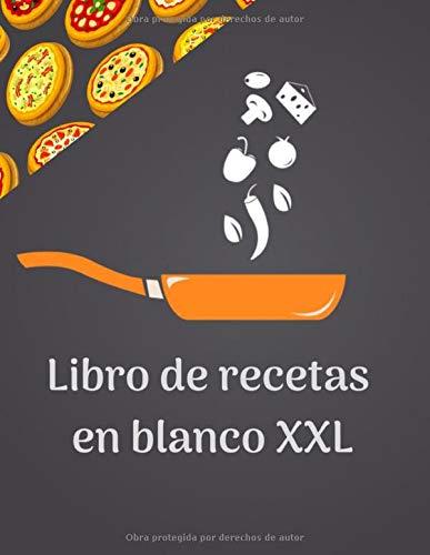 Libro de recetas en blanco XXL: Cuaderno de recetas en blanco XXL para rellenar 100 recetas | gran formato 8,5 x 11 (21,59 x 27,94 cm)