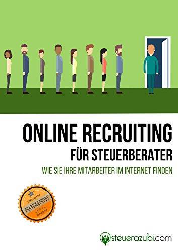 ONLINE RECRUITING FÜR STEUERBERATER: WIE SIE IHRE MITARBEITER IM INTERNET FINDEN