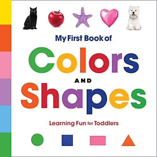 My First Book of Colors and Shapes: Learning Fun for Toddlers