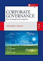 Corporate Governance: How to Design Good Companies