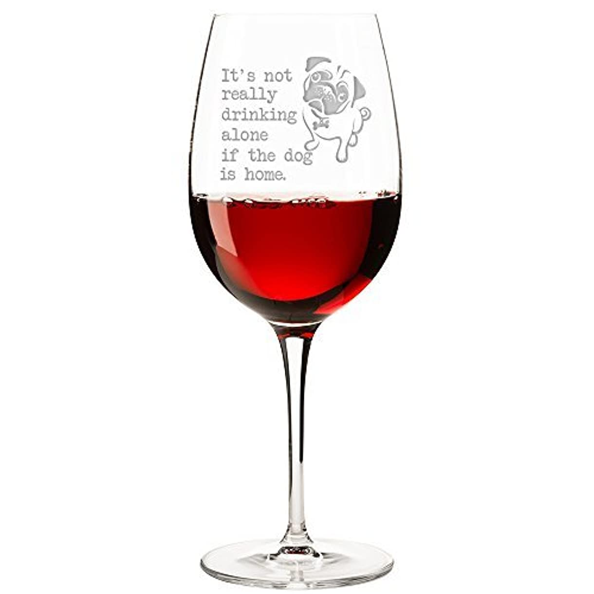 ギャザースクレーパー負担It 's Not Really Drinking Alone場合の犬はホームパグEngraved 11-ounceワインガラス