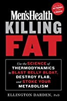 Men's Health Killing Fat: Use the Science of Thermodynamics to Blast Belly Bloat, Destroy Flab, and Stoke Your Metabolism Front Cover