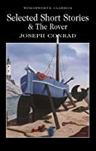 Selected Short Stories: Includes the Novel 'The Rover' (Wordsworth Classics)